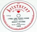 "Aristocrat ""I Feel Like Going Home"" (Muddy Waters)"