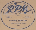 "RPM ""My Baby Stole Off"" (The Howling Wolf)"