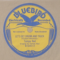 "Bluebird ""Let's Get Drunk And Truck"" (Tampa Red)"