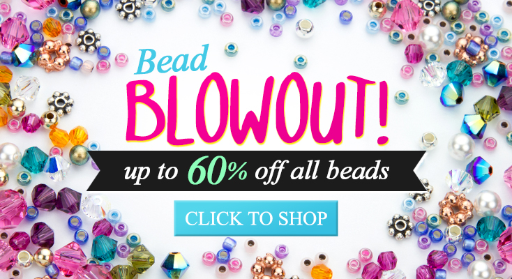 Bead Blowout! up to 60% Off All Beads