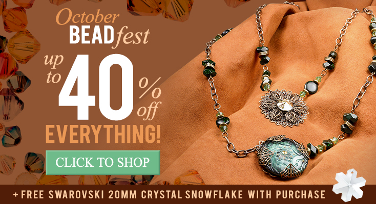 October BEADfest Everything up to 40% Off