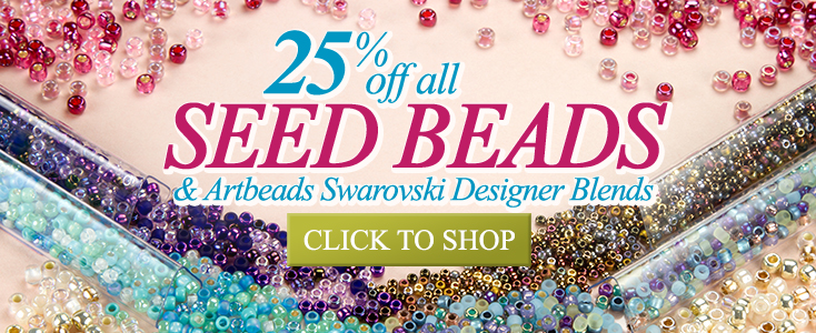 25% Off Seed Beads and Swarovski Designer Blends