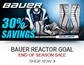 Bauer Reactor End of Season Sale - 30% Off Retail Price!