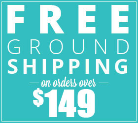 FREE Ground Shipping Over $149!