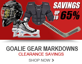 Goalie Equipment Markdowns! Savings up to 65%