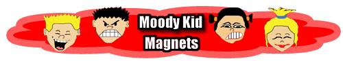 Moody Kids Magnets, Funny Magnets, a unique and funny gift idea
