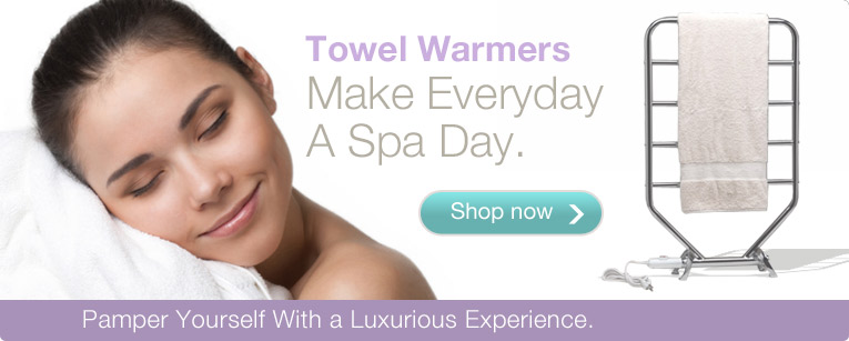 Towel Warmers - Make Every Day a Spa Day