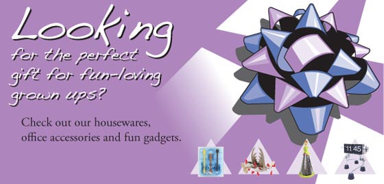 looking for the perfect gift for fun-loving grown ups?  Check out our housewares, office accessories and fun gadgets