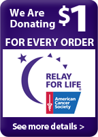 We are donating $1 to Relay for Life for every order placed on our site.