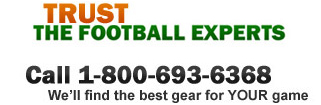 Trust the Football Experts - Call us at 1-800-693-6368