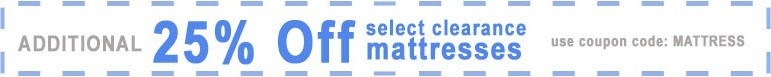 Additional 25% off Select Clearance Mattresses - Coupon code: MATTRESS