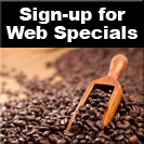 Click Here to Sign-up for our Web Specials on Coffee.