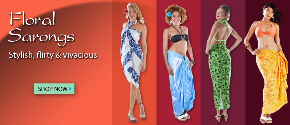 Floral Sarongs - Stylish, flirty & vivacious