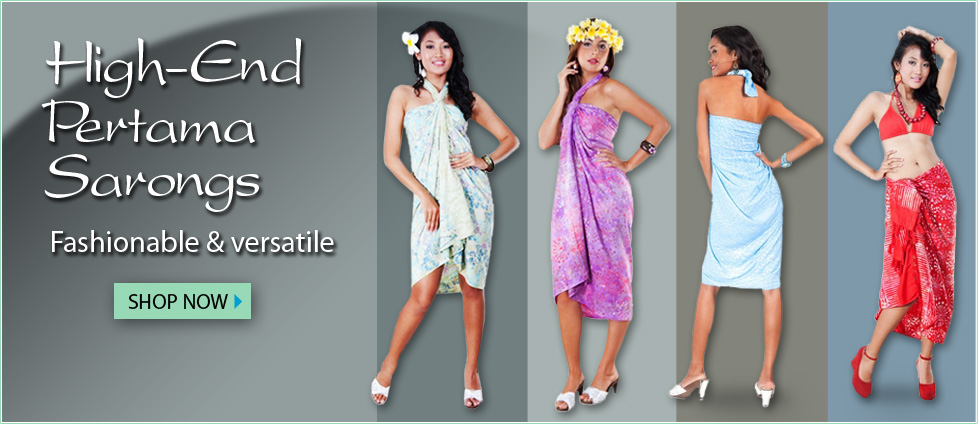 High-End Pertama Sarongs - Fashionable & versatile