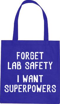 Forget Lab Safety (I Want Superpowers) Tote Bag
