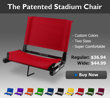 [Image StadiumChair-rightbanner3.jpg] & What is your go-to stadium seat/chair etc.?