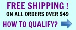 Free shipping on orders of $49 up. How to qualify.