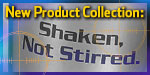 Shaken, Not Stirred Products