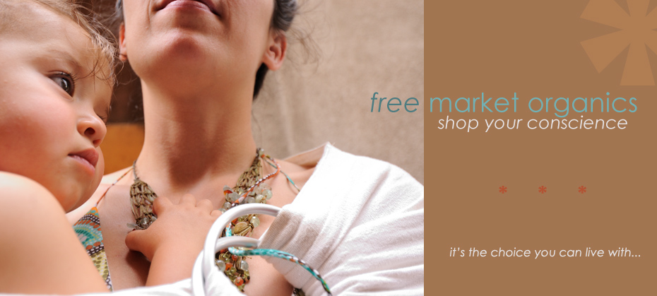free Market Organics - shop your conscience - it's the choice you can live with.