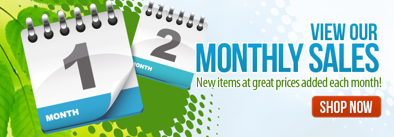 View Our Monthly Sales - New items at great prices added each month!